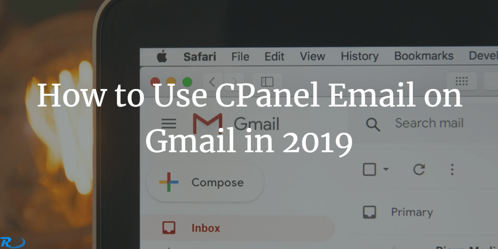 How to Use CPanel Email on Gmail in 2019