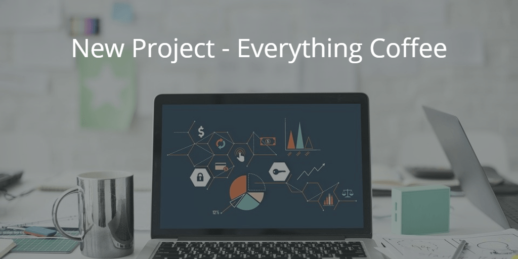 New Project – Everything Coffee