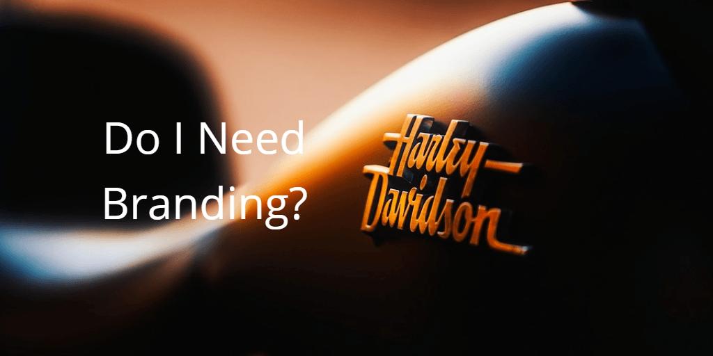 Do I Need Branding?