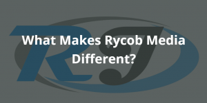 What Makes Rycob Media Different?